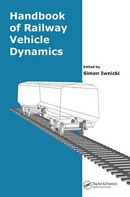 Handbook of Railway Vehicle Dynamics