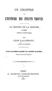 Un chapitre de l'histoire des enfants trouvés: La Maison de la couche à Paris (XVIIe et XVIIIe siècles)