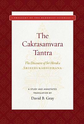 The Cakrasamvara Tantra  The Discourse of Sri Heruka