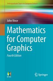 Mathematics for Computer Graphics: Edition 4