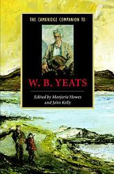 The Cambridge Companion to W  B  Yeats PDF
