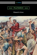 Plutarch s Lives  Volumes I and II