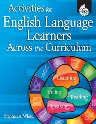 Activities for English Language Learners Across the Curriculum PDF