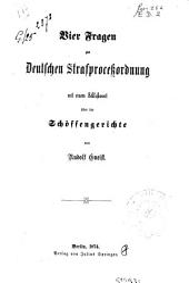 Vier Fragen zur Deutschen Strafproceßordnung mit einem Schlußwort über die Schöffengerichte