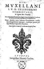 Dyni Muxellani ... Commentarii in regulas Juris Pontifici