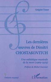LES DERNIÈRES ŒUVRES DE DIMITRI CHOSTAKOVITCH: Une esthétique musicale de la mort (1969-1975)