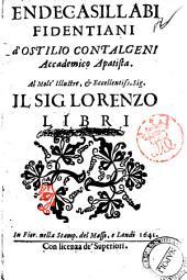 Endecasillabi fidentiani d'Ostilio Contalgeni Accademico Apatista. Al molt'illustre, & eccellentiss. sig. il sig. Lorenzo Libri