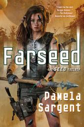 Farseed: The Seed Trilogy