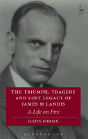 The Triumph  Tragedy and Lost Legacy of James M Landis PDF