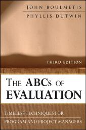 The ABCs of Evaluation: Timeless Techniques for Program and Project Managers, Edition 3