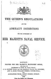 The Queen's Regulations for the Royal Navy: Revised ...