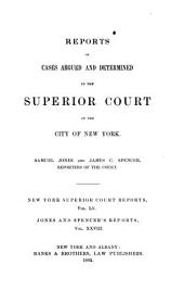 Reports of Cases Argued and Determined in the Superior Court of the City of New York: Volume 60