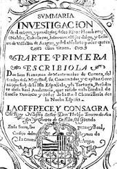 Summaria Investigacion de el origen y privilegios de los Ricos Hombres o Nobles, Caballeros, Infanzones e Hijos d'algo y Señores de Vassallos de Aragon y del absoluto poder que en ellos trenen: Partie1