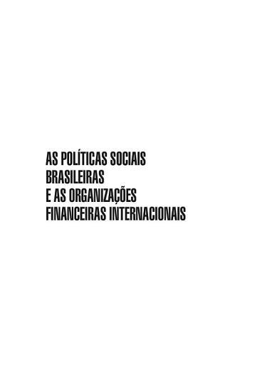 As pol  ticas sociais brasileiras e as organiza    es financeiras internacionais PDF