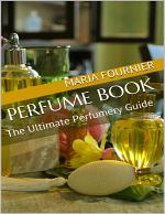 Perfume Book: The Ultimate Perfumery Guide