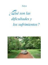 ¿Qué son las dificultades y los sufrimientos ?