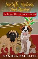 Mastiffs, Mystery, and Murder