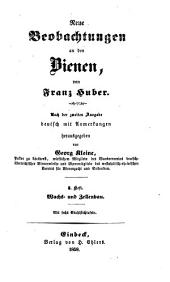 Neue Beobachtungen an Bienen: Wachs- und Zellenbau, Band 3