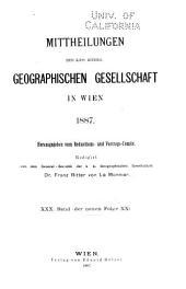 Mitteilungen der Kaiserlich-Königlichen Geographischen Gesellschaft: Band 30