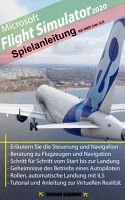 Microsoft Flight Simulator 2020   Anleitung zum Spiel PDF