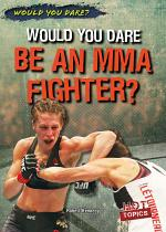 Would You Dare Be an MMA Fighter?