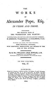 The Works of Alexander Pope, Esq: Satires. On receiving from the Right Honourable the Lady Frances Shirley, a standish and two pens. A fragment of an unpublished satire of Pope intitled One thousand seven hundred and forty. The plan of an epic poem, to have been written in blank verse, and intitled Brutus. Preface to Homer's Iliad. Postscript to the Odyssey