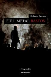 Full Metal Bastos