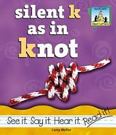 Silent K as in Knot