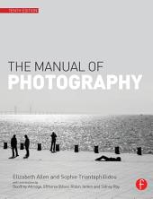 The Manual of Photography and Digital Imaging: Edition 10