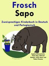 Frosch - Sapo: Zweisprachiges Kinderbuch in Deutsch und Portugiesisch: Mit Spaß Portugiesisch lernen