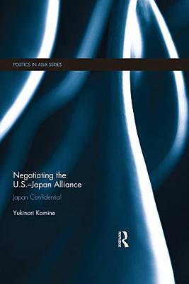 Negotiating the U S    Japan Alliance PDF