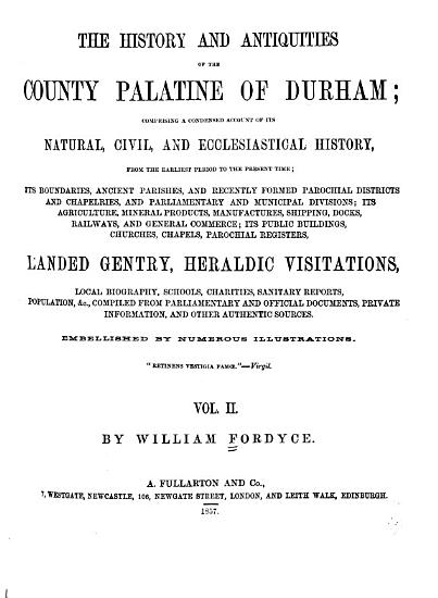 The History and Antiquities of the County Palatine of Durham PDF