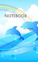 Notebook  Dolphins Sea Rainbow Ocean Water Marine Dolphin Maritime Whale Fish Fishes Fishing PDF