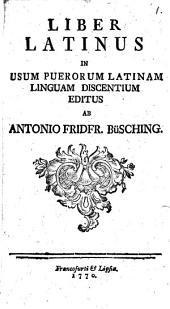 Liber latinus in usum puerorum ... editus