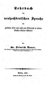 Lehrbuch der neuhochdeutschen Sprache für gebildete Leser u. auch zum Gebrauch in oberen Clasen höherer Schulen