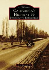 California's Highway 99: Modesto to Bakersfield