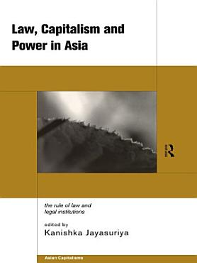 Law  Capitalism and Power in Asia PDF