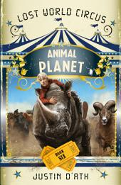 Animal Planet: Lost World Circus, Book 6