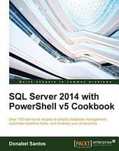 SQL Server 2014 with PowerShell v5 Cookbook