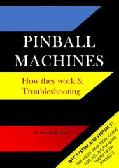 Pinball Machines: How They Work & Troubleshooting
