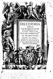 Istoria Della Sacra Religione Et ... Militia Di S. Giovanni Gierosolimitano ... Di Nuovo Ristampata E Dal Medesimo Autore Ampliata Et Illustrata: Volume 2