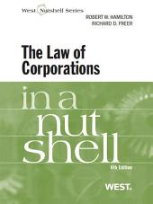 Hamilton and Freer's The Law of Corporations in a Nutshell, 6th: Edition 6