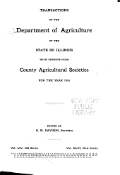Transactions of the Department of Agriculture of the State of Illinois with Reports from County and District Agricultural Organizations for the Year ...: Volume 54