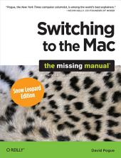Switching to the Mac: The Missing Manual, Snow Leopard Edition: The Missing Manual