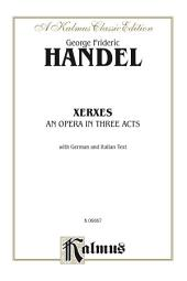 Xerxes - An Opera in Three Acts: Vocal (Opera) Score with German and Italian Text