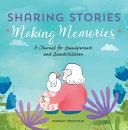 Sharing Stories  Making Memories PDF