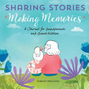 Sharing Stories  Making Memories PDF