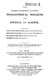 The London and Edinburgh Philosophical Magazine and Journal of Science ; Conducted by Sir David Brewster, Richard Taylor, and Richard Phillips: Volume 27