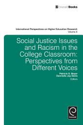 Social Justice Issues and Racism in the College Classroom: Perspectives from Different Voices