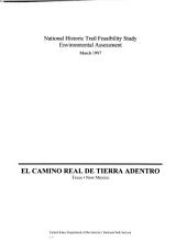 El Camino Real de Tierra Adentro, Texas--New Mexico: national historic trail feasibility study, environmental assessment